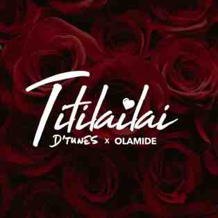 D'tunes ft. Olamide – Titilailai (Lyrics)